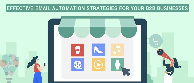 Effective Email Automation Strategies for your B2B businesses