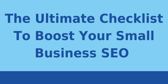 The Ultimate Checklist To Boost Your Small Business SEO-www27goodthings.com